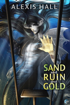 Review: Sand and Ruin and Gold by Alexis Hall