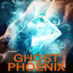 Ghost Phoenix ~ The lost medieval English prince looked like a California beach god kissed by the sun.