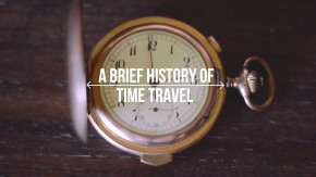 Upcoming Attractions: A Brief History of Time Travel Documentary
