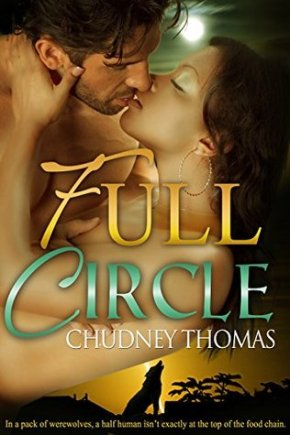 Full Circle by Chudney Thomas: A howling good romance!