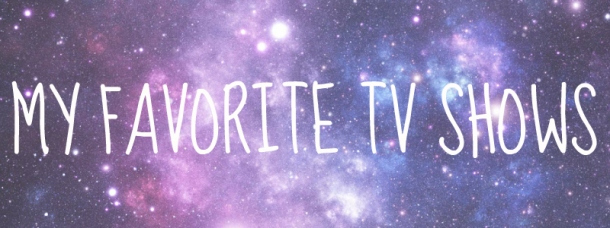 Favorite TV shows