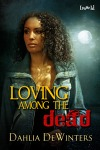 Loving Amoung the Dead