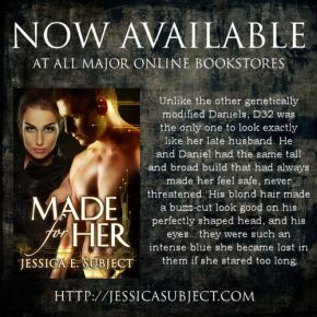 MADE FOR HER By Jessica E.Subject